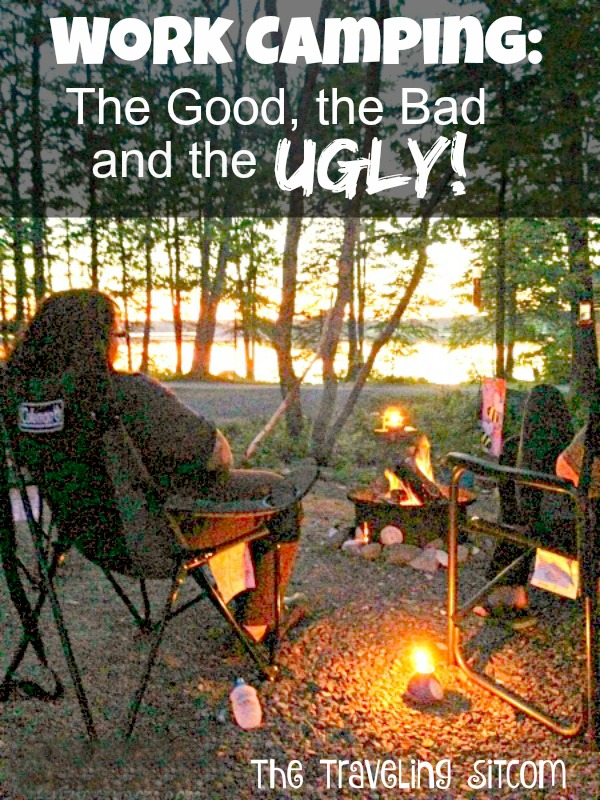 work camping the good bad ugly